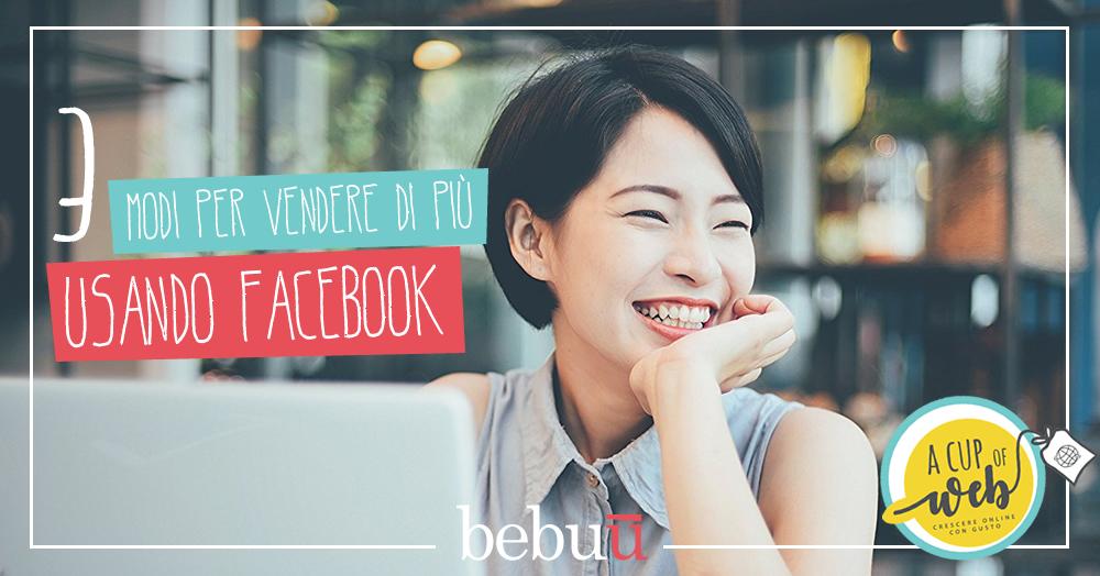 3 modi per vendere di più usando Facebook