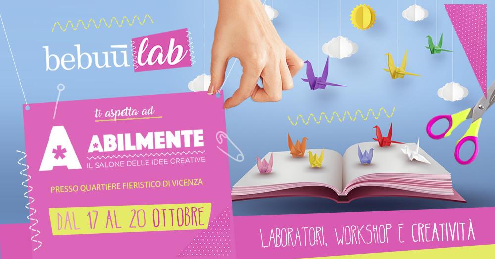 BebuùLab ad Abilmente Vicenza: l'area creativa dedicata alla mamma ed al bambino!
