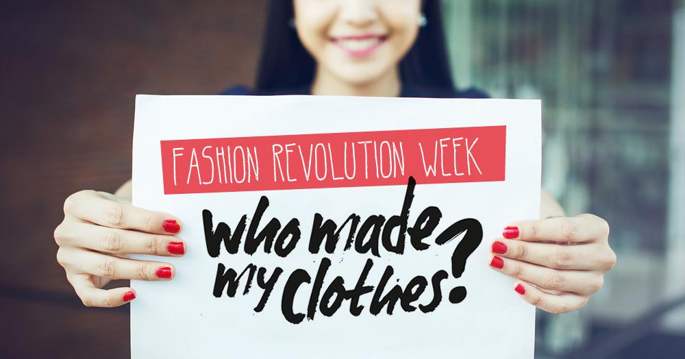 Fashion revolution: cos'è e 5 regole per un armadio consapevole ed eco sostenibile!