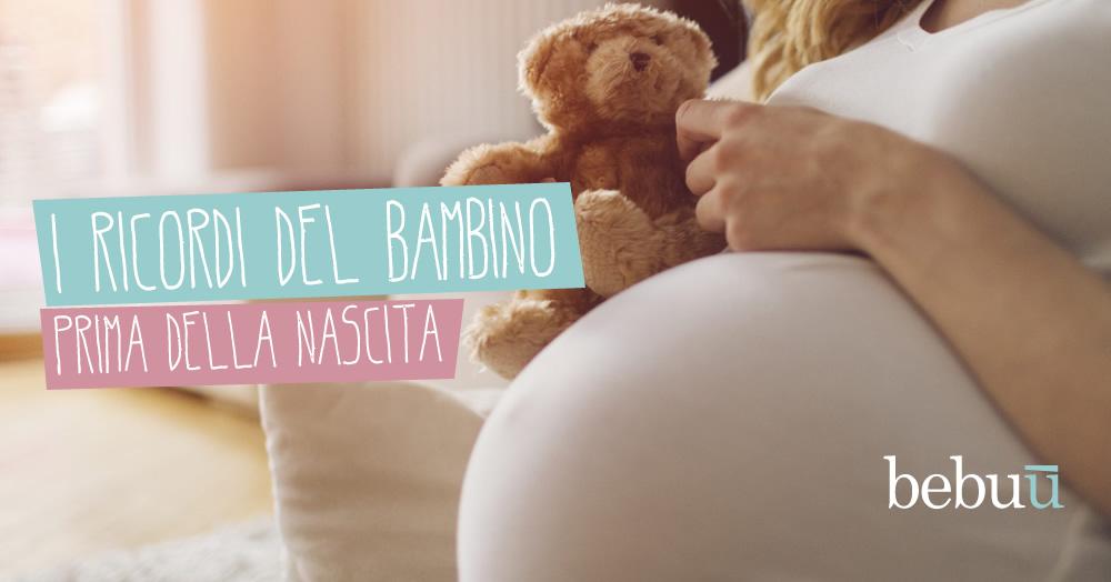 I ricordi del bambino prima della nascita