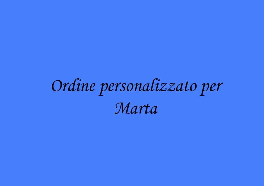 Ordine personalizzato per Marta